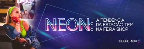 Neon: A tendência da estação tem na Feira Shop
