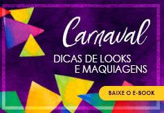 e-book de Carnaval - Dicas de looks e maquiagens