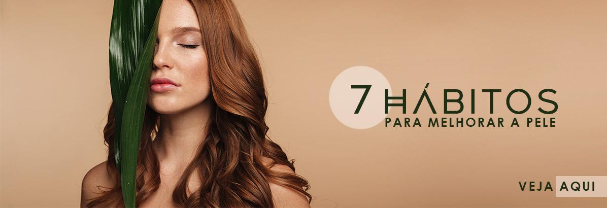 7 Hábitos básicos para melhorar a pele